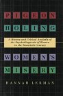 Pigeonholing Women's Misery: A History and Critical Analysis of the Psychodiagnosis of Women in the Twentieth Century