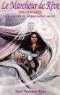 echange, troc Mary Summer Rain - Le Marcheur de Rêve - Le chemin de la puissance sacrée