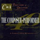 The Composer-Performer 40th Anniversary: Forty Years of Discovery 1954-1994
