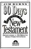 90 Days Through the New Testament (0830714561) by Burns, Jim