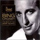 Bing Crosby - The Best Of The War Years - Zortam Music