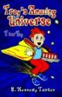 Troy's Amazing Universe: T for Toy