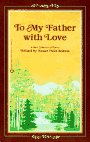 To My Father With Love (0446393177) by Schutz, Susan Polis