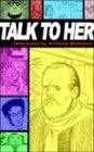 Talk to Her (Interviews (Fantagraphics)) (1560975709) by McKenna, Kristine