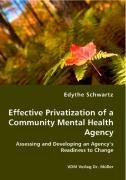 Effective Privatization of a Community Mental Health Agency - Assessing and Developing an Agency's Readiness to Change