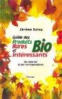 echange, troc Jérôme Baray - Guide des produits bio rares et intéressants : Sur Internet et par correspondance