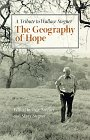 Geography of Hope: A Tribute to Wallace Stegner