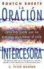 La Oracion Intercesora (Spanish Edition) (0789903954) by Dutch Sheets