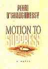 Motion to Suppress, Perri O'Shaughnessy