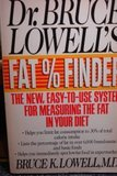 Dr. Bruce Lowell's Fat Finder