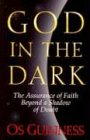 God in the Dark: The Assurance of Faith Beyond a Shadow of Doubt (0891078452) by Guinness, Os