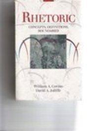 Rhetoric: Concepts, Definitions, Boundaries, by William A. Covino, David A. Jolliffe