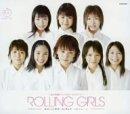 ROLLING GIRLS~もっと・・・~