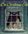 On Christmas Eve (0060236485) by Brown, Margaret Wise