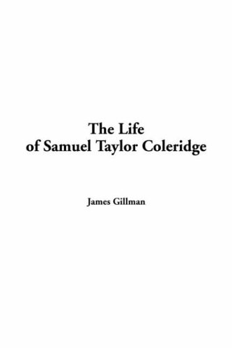 The Life of Samuel Taylor Coleridge