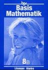 Basismathematik 8 B. Algebra. Lösungen. Euro Üben - Verstehen - Anwenden. (Lernmaterialien) (3762739595) by Roth, Dieter