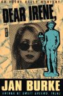Dear Irene: An Irene Kelly Novel (Irene Kelly Mysteries) (0671782169) by Burke, Jan