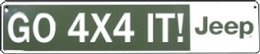 GO 4X4 IT! JEEP Metal Street Sign (24″x5″)