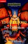 Die Legende von Elminster 01 - Der Zauberkuss - Ein Roman aus den Vergessenen Welten - Ed Greenwood