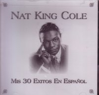 Nat King Cole - Mis 30 Exitos En Espaol - Zortam Music