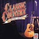 Various - Classic Country: 1970-1974 - Zortam Music