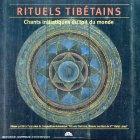 Rituels tibétains : Chants iniatiques du toit du monde