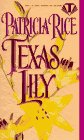 Texas Lily (Topaz Historical Romances), PATRICIA RICE
