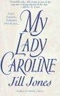 My Lady Caroline, JILL JONES