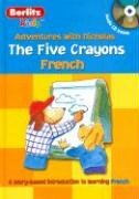 The Five Crayons: French (Berlitz Kids: Adventures With Nicholas) (French And French Edition) front-70636