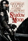 Shadow Moon. First in the Chronicles of the Shadow War (055309596X) by George Lucas