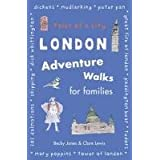 London Adventure Walks for Families: Tales of a Cityby Becky Jones