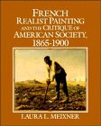 French Realist Painting and the Critique of American Society, 18651900