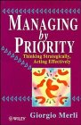 img - for Managing by Priority: Thinking Strategically, Acting Effectively book / textbook / text book