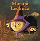 Maruja Lechuza (Bichitos curiosos series) (Spanish Edition)
