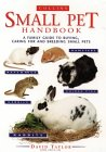 The Small Pet: Looking After Rabbits, Hamsters, Guinea Pigs, Gerbils, Mice and Rats (0004129830) by Taylor, David