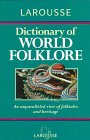 Larousse Dictionary of World Folklore