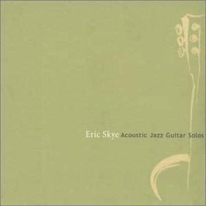 Eric Skye -  Acoustic Jazz Guitar Solos