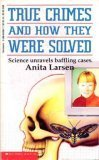 True Crimes and How They Were Solved, ANITA LARSEN