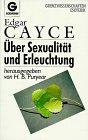 Über Sexualität und Erleuchtung - ( Grenzwissenschaften/ Esoterik). - Edgar Cayce
