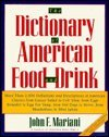 The Dictionary of American Food and Drink: More Than 2,000 Definitions and Descriptions of American Classics from Caesar Salad to Coleslaw, from Egg PDF