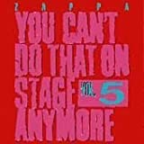 You Can't Do That On Stage Anymore, Vol. 5 by Rykodisc