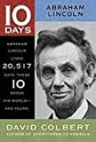 Abraham Lincoln (10 Days That Shook Your World) (1416968075) by Colbert, David