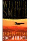 Wilbur Smith Wilbur Smith Omnibus: Eagle in Sky, and, Shout at the Devil