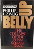 Belly Up : The Collapse of the Penn Square Bank