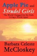 apple-pie-and-strudel-girls-the-world-changed-for-six-girls-living-a-world-apart