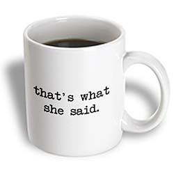 3dRose Mark Andrews ZeGear Cool - Thats What She Said - Mugs at Sears.com