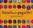 """Afficher """"Détails en pagaille ! Quelle histoire !"""""""