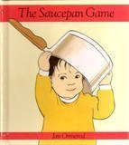The Saucepan Game By Jan Ormerod