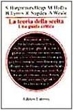 img - for La teoria della scelta. Una guida critica book / textbook / text book
