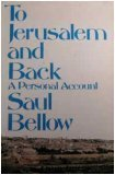 To Jerusalem and Back: A Personal Account (0670717290) by Saul Bellow